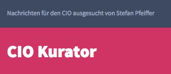 cio_kurator_-_nachrichten_fu%cc%88r_den_cio_ausgesucht_von_stefan_pfeiffer