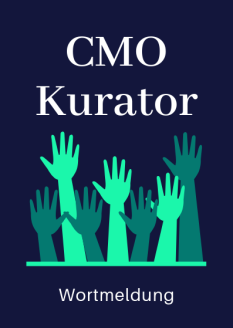 CMO Kurator Wortmeldung